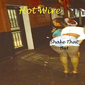 Shake That But by Hotwire
