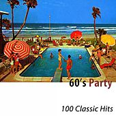 60's Party (100 Classic Hits) di Various Artists