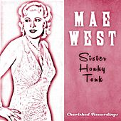 Sister Honky Tonk by Mae West