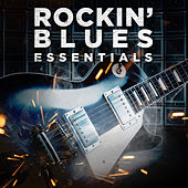 Rockin' Blues Essentials by Various Artists