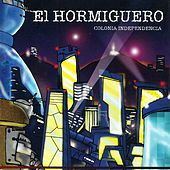 El Hormiguero. Colonia Independencia de Various Artists
