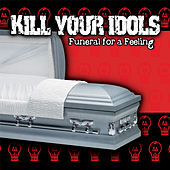 Funeral For A Feeling de Kill Your Idols