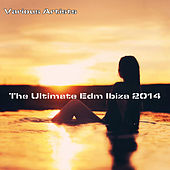 The Ultimate EDM Ibiza 2014 von Various Artists
