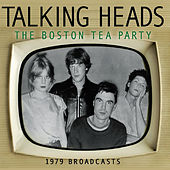 Boston Tea Party (Live) by Talking Heads
