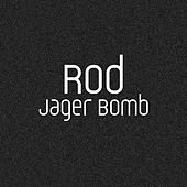Jager Bomb by Rod