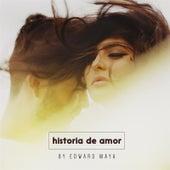 Historia De Amor de Edward Maya