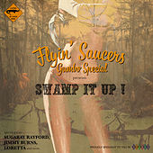 Swamp It Up ! by Flyin' Saucers Gumbo Special