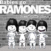 Babies Go Ramones by Sweet Little Band