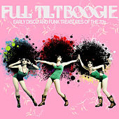 Full Tilt Boogie - Early Disco and Funk Treasures of the 70's Like for the Love of Money, Dance with Me, Crank It up, Tailgunner, And More! de Various Artists