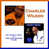 Pay Myself First & That Girl Belongs to Me by Charles Wilson