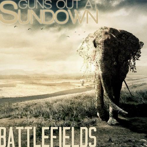 Battlefields by Guns Out At Sundown