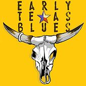 Early Texas Blues by Various Artists