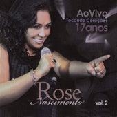 17 Anos Tocando Corações, Vol. 2 (Ao Vivo) de Rose Nascimento