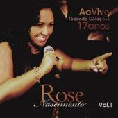 17 Anos Tocando Corações, Vol. 1 (Ao Vivo) de Rose Nascimento