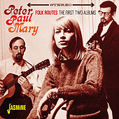 Folk Routes - The First Two Albums de Peter, Paul and Mary