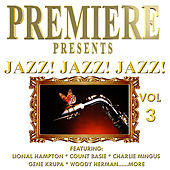 Premiere Presents - Jazz! Jazz! Jazz!, Vol. 3 by Various Artists