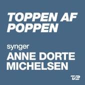 Toppen Af Poppen 2014 - Synger ANNE DORTE MICHELSEN by Various Artists