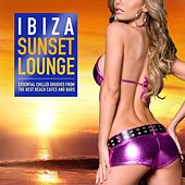 Ibiza Sunset Lounge (Essential Chilled Grooves from the Best Beach Cafés and Bars) by Various Artists
