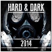 Hard & Dark 2014 (The Best of Hardstyle) by Various Artists