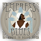 The Empress of the Blues: A Tribute to Bessie Smith by Various Artists