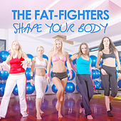 The Fat-Fighters - Shape Your Body by Various Artists