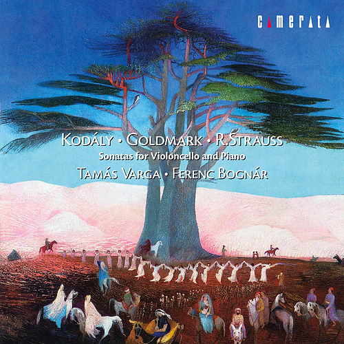 Kodaly, Goldmark, R. Strauss: Sonatas for Violoncello and Piano by Ferenc Bognar