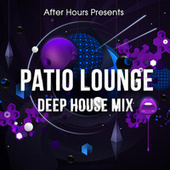 Patio Lounge Deep House Mix by Various Artists