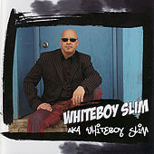 aka Whiteboy Slim by Whiteboy Slim