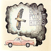 Ball-Point Birds by Ball-Point Birds