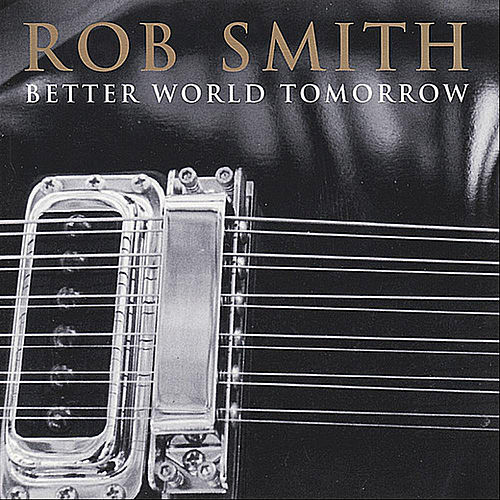 Better World Tomorrow by Rob Smith