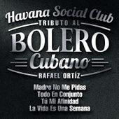 Tributo al Bolero Cubano: Madre No Me Pidas / Todo en Conjunto / Tú Mi Afinidad / La Vida Es una Semana - Single von Havana Social Club