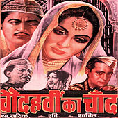 Chaudhvin Ka Chand Ho (Original Motion Picture Soundtrack) by Various Artists