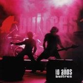10 Años von Buitres Despues de la Una