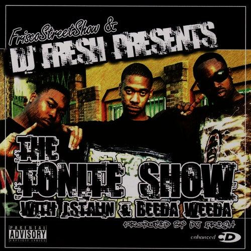 Dj Fresh Presents: The Tonite Show by Beeda Weeda