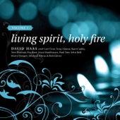 Living Spirit, Holy Fire: Volume 1 by David Haas