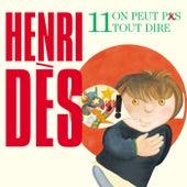 On Peut Pas Tout Dire by Henri Dès