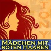TONY  Mädchen Mit Roten Haaren  Stimmungslieder - Partyknüller by Tony