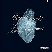 Tell It To My Heart by Royal Gigolos