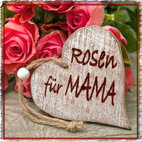 Rosen Für Mama by Various Artists