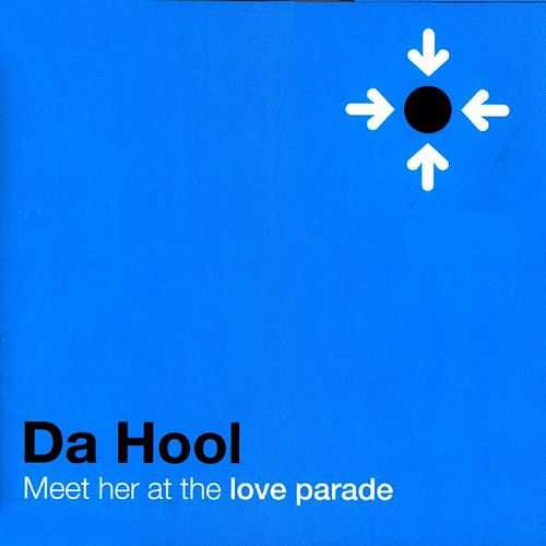 Meet Her At The Loveparade by Da Hool