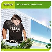 Follow Me (Vai Com A Gente) by Swen G*