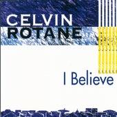 I Believe de Celvin Rotane