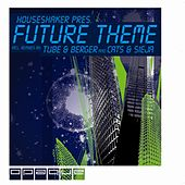 Future Theme (Remixes by Tube & Berger and Cats & Sieja) by Houseshaker