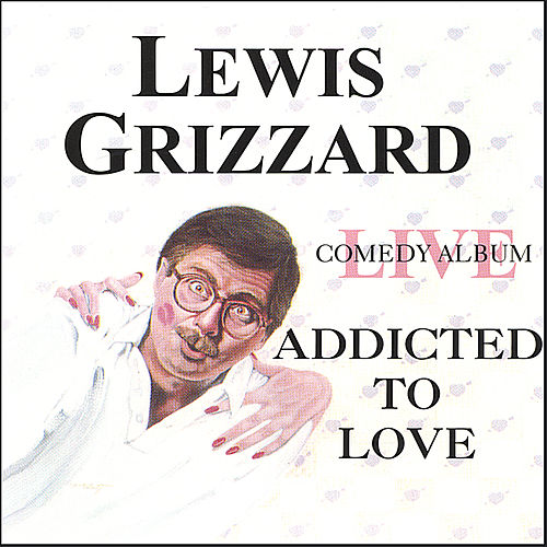 Addicted To Love by Lewis Grizzard