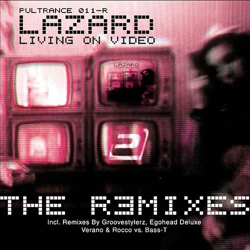 Living on Video (The Remixes) by Lazard