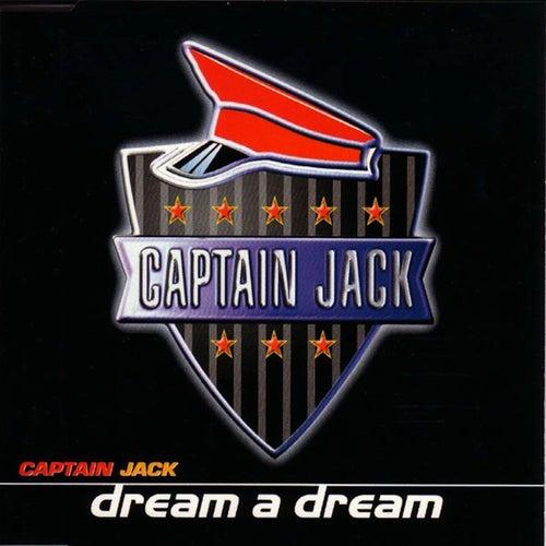 Dream A Dream by Captain Jack