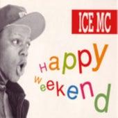 Happy Weekend de Ice MC
