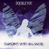 Dancing With An Angel by The Double U