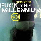 Fuck The Millennium by Scooter