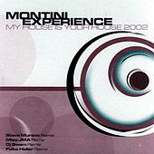My House Is Your House 2002 by Montini Experience